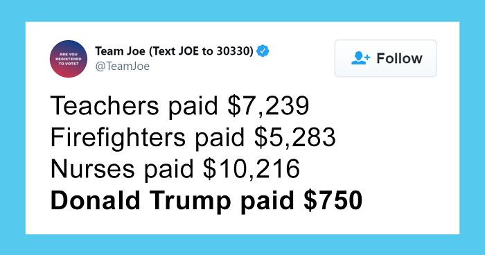 60 Ordinary People Share The Times They Paid More Tax Than Donald Trump Reportedly Did
