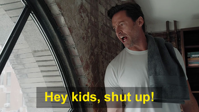 Jackman shouting at the kids