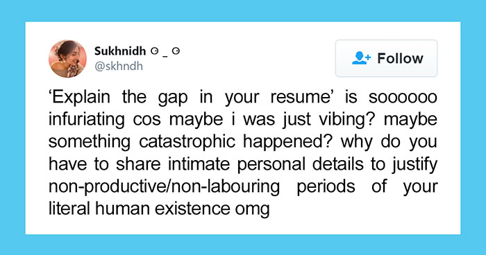 """21 People On Twitter Engage In A Viral Discussion Pointing Out How Having To Explain Resume Gaps In A Job Interview Is """"Infuriating"""""""