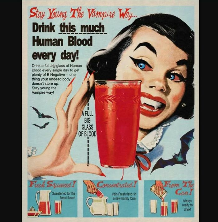 'stay Young The Vampire Way...' Drink Your Human Juice, People!