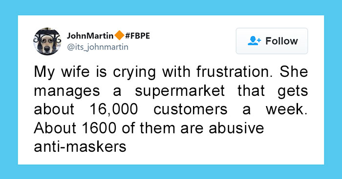 Man Has Had Enough After His Wife Is Brought To Tears By Anti-Maskers Who Abuse Her At The Supermarket, Calls Everybody Out