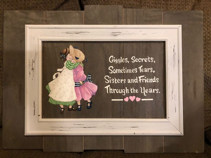 I Love A Variety Of Crafts! I Painted This For My Sister.