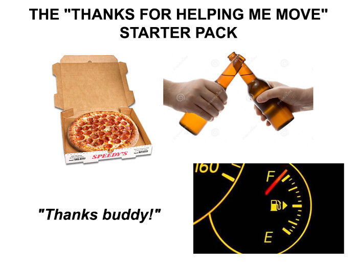 "The ""Thanks For Helping Me Move"" Starter Pack"