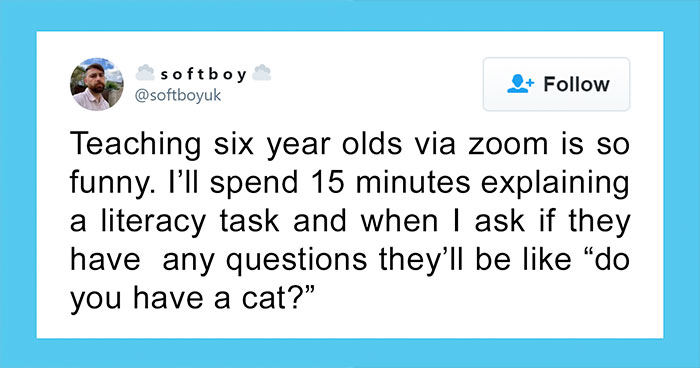 35 Times Students Cracked Up Their Teachers By Asking The Funniest Questions On Zoom