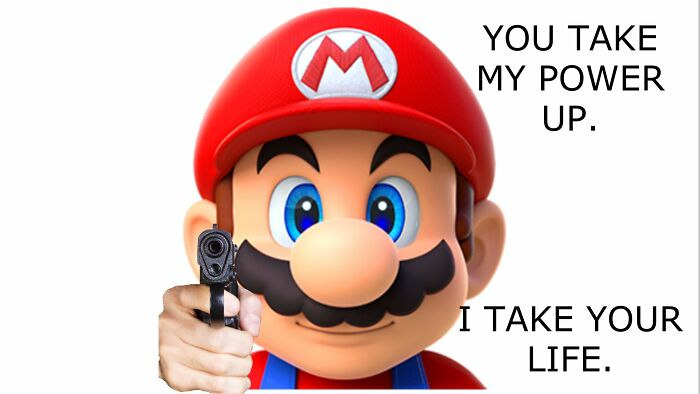 Me And My Brothers Where Playing Super Mario Bros Wii And I Said This As I Threw The Youngest Int To A Hole.when I Th