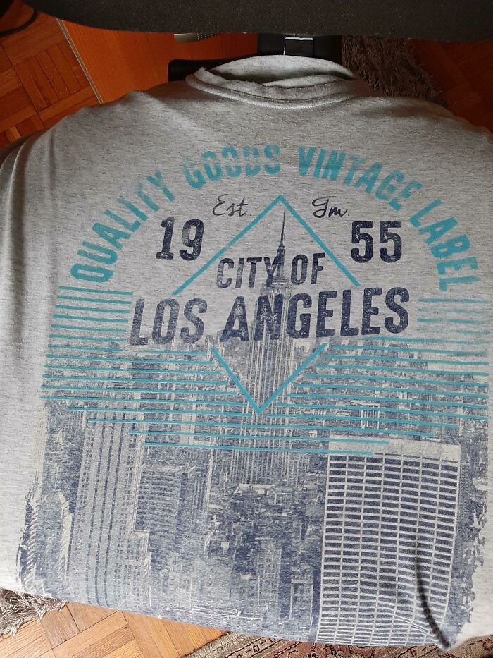 """I Just Realized That My """"Los Angeles"""" T-Shirt Has New York Skyline In The Back"""