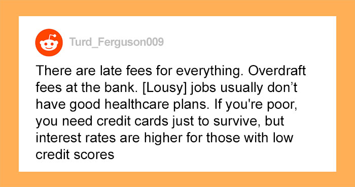 30 People Respond To 'In What Way Is It Expensive To Be Poor?'