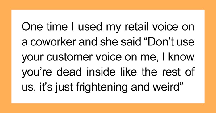 25 People Share Stories of Faked Niceties From Their Work in The Service Industry