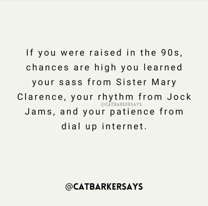 If You Were Raise In The 90s