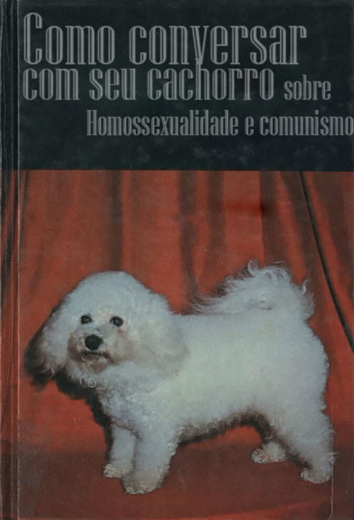 How To Talk With Your Dog About Homosexuality And Communism