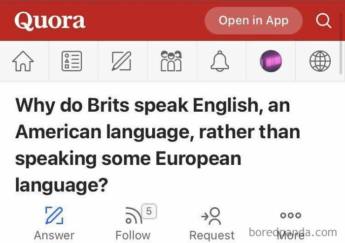 Why Do Brits Speak English, An American Language, Rather Than Speaking Some European Language?