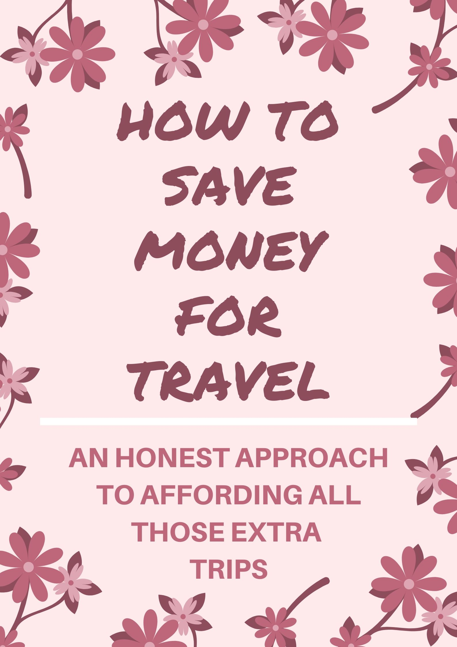I Wrote This Post To Show You How I Managed To Save Money To Fund My Travels…