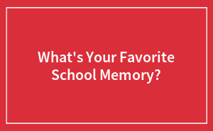 Hey Pandas, What's Your Favorite School Memory?