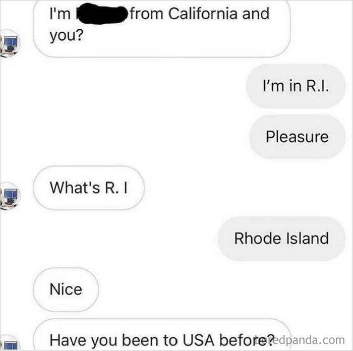 """""""I Am In Rhode Island"""". """"Nice, Ever Been To The USA Before""""?"""