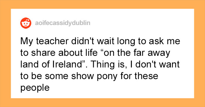 Irish Teen Gets Annoyed By Americans Asking Her Stupid Questions So She Refuses To Give Her Class A Presentation Of Her Culture