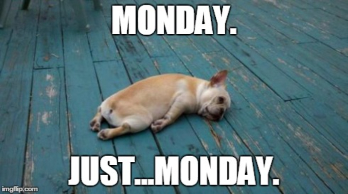 Darn Mondays.......
