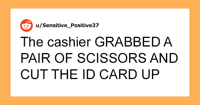 Customer Feels Guilty For Getting A Cashier Fired After She Cut Up Their ID, People On The Internet Say She Had It Coming