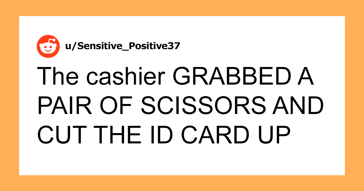 Cashier Thinks Customer's Driver's License Is Fake, Cuts It In Half, Proceeds To Get Fired - bored panda