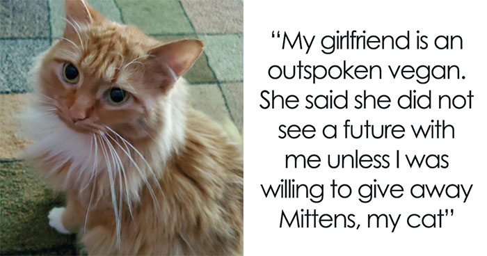 Man Gets An Ultimatum From His Vegan Girlfriend Who Demands He Give Away His Cat