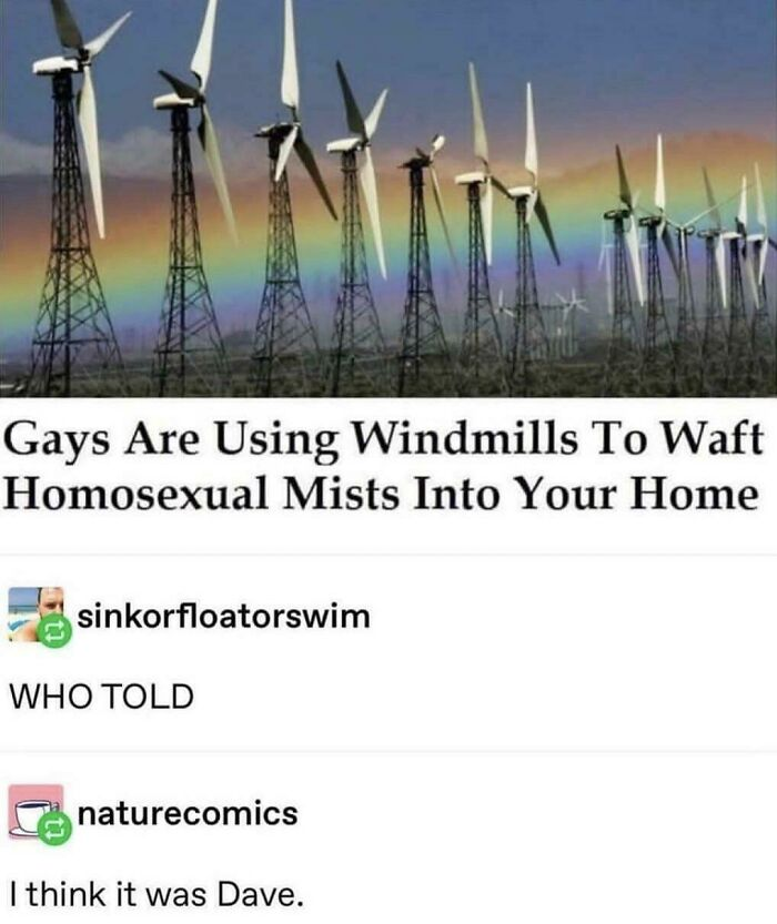 """""""Gays Are Using Windmills To Waft Homosexual Mists Into Your Home"""""""