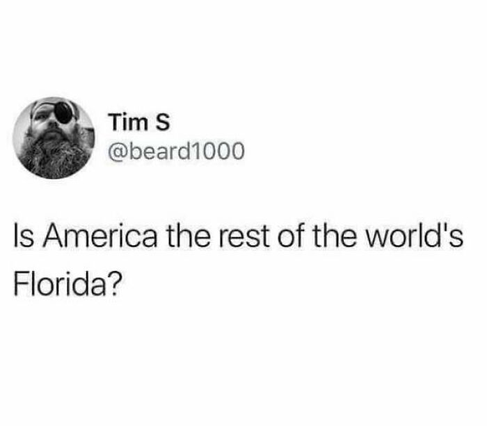 Is America The Rest Of The World's Florida?