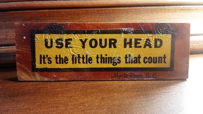 A Little Sign My Dad Had On His Desk For Years