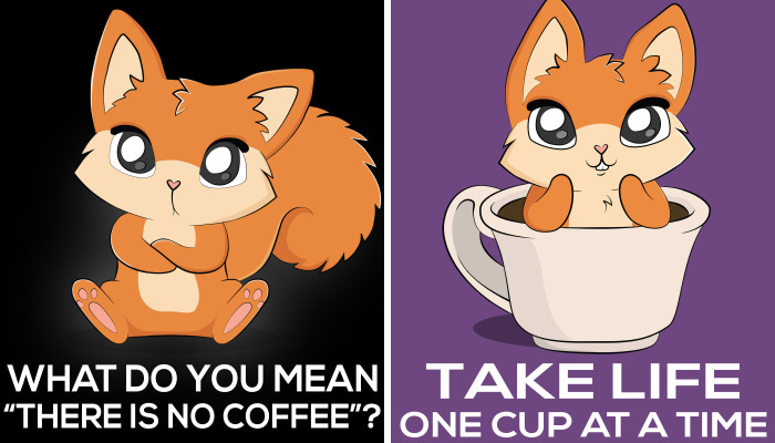 My Absolutely Cute And Funny Designs For Coffee Addicts