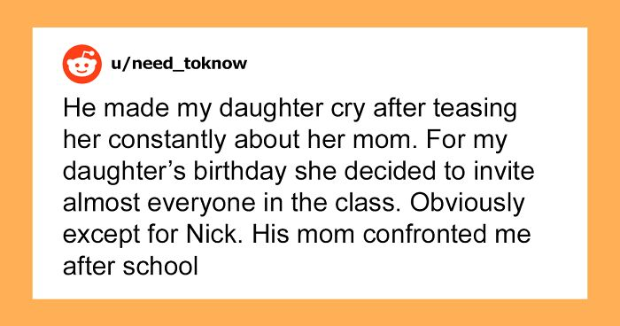 Dad Doesn't Invite Daughter's Bully To Her Birthday Party, The Bully's Mom Confronts Him Over This, He Stands His Ground