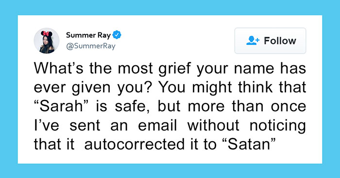 35 People On Twitter Share Funny Or Ridiculous Problems That Their Names Cause Them