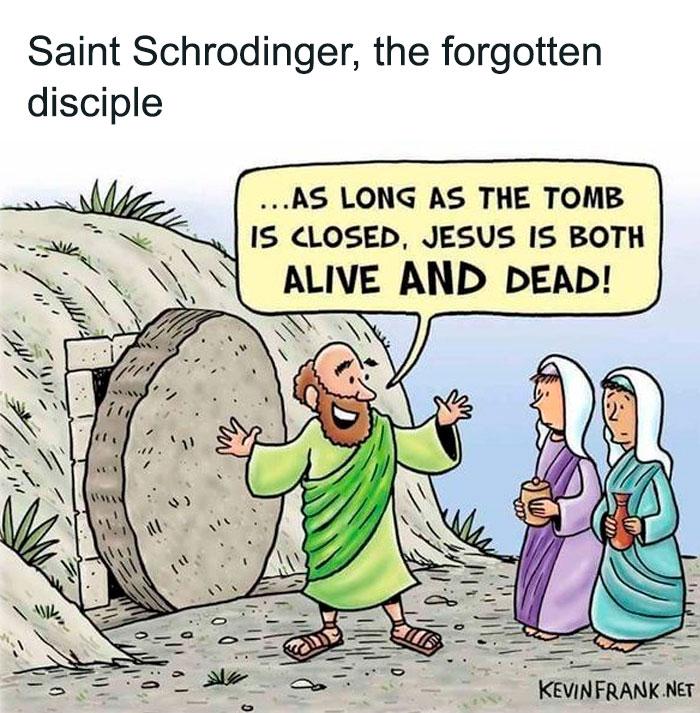 Schrodinger's Jesus [hope Nobody Gets Upset]