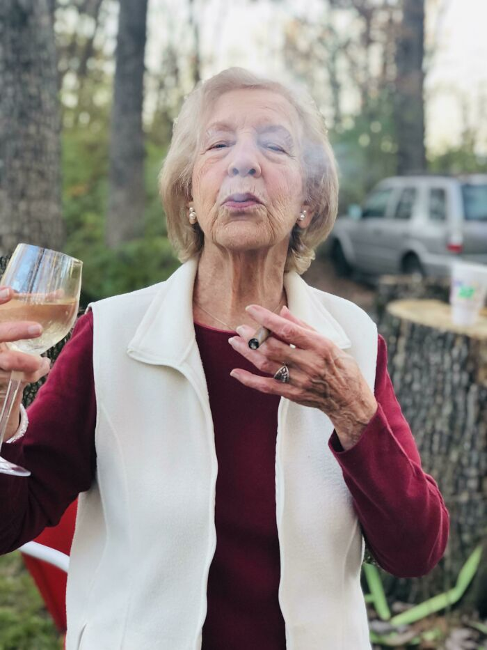 This Is My 96 Year Old Grandma, Willie. She Survived The Great Depression, Being Hit By A Fire Truck And Being In A Coma, And Losing Her Husband At A Young Age. Now She Drinks Liquor And Smokes Cigars, Still Lives Alone And Hits On Younger Men. I Love Her With Everything I've Got