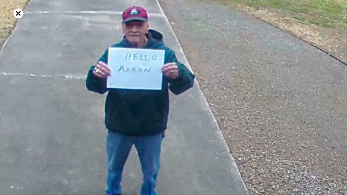 My Grandpa Mac, 92 Years Old, Just Got New Security Cameras Around His House. He Has My Cousin, Aaron, And I On The Online Login (He's Not Too Computer Savvy) So We Can See What's Going On. He Sends Us Random Messages Through The Cameras