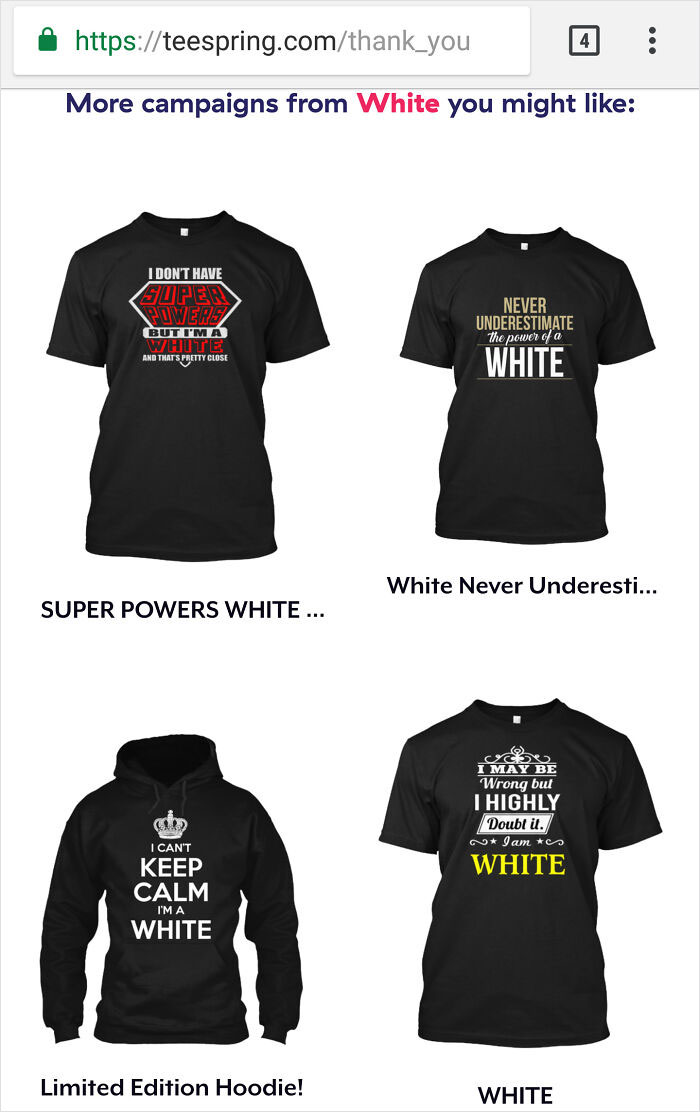 My Last Name Is White. After Buying A Shirt From This Site, It Came Up With Some Interesting Auto-Generated Shirts Based On My Name