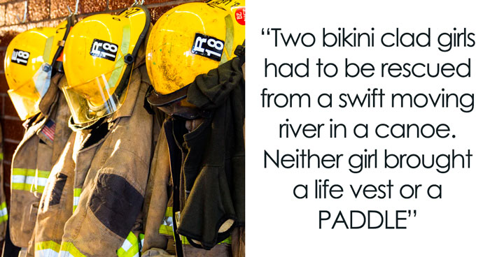 Firefighters Are Sharing Who Was The Dumbest Person They've Had To Save In A Stupid Situation (30 Stories)