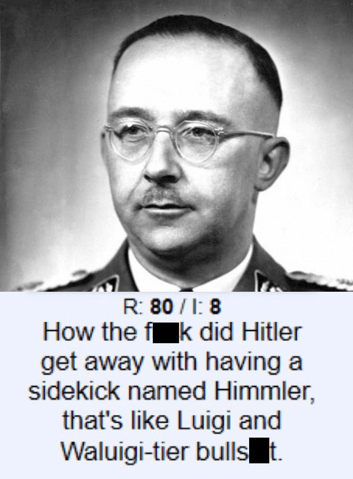 We See Through Your Disguise, Himmler