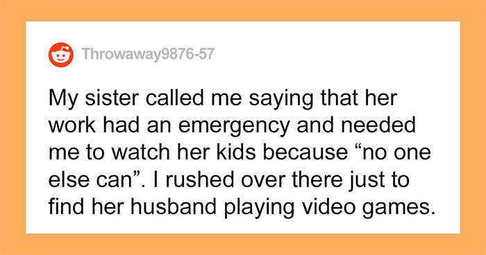 Woman Calls Her Sister To Babysit Because 'No One Else Can', She Comes Over To Discover Their Dad Is Just Chilling At Home