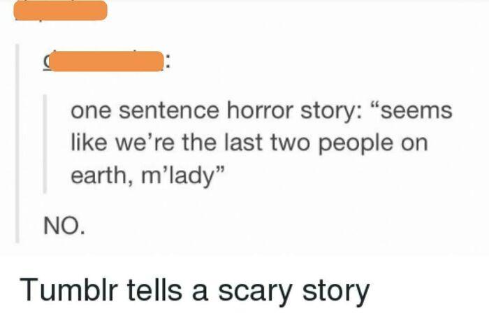 Wanna Hear A Scary Story, M'lady?