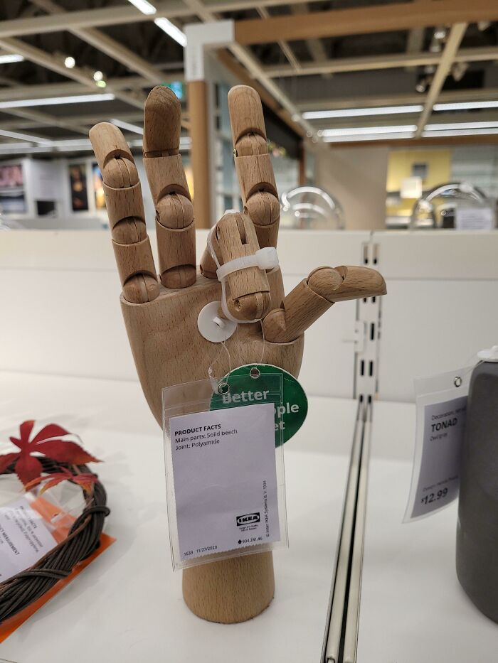 This Ornamental Hand At My Local IKEA With The Middle Finger Ziptied Down
