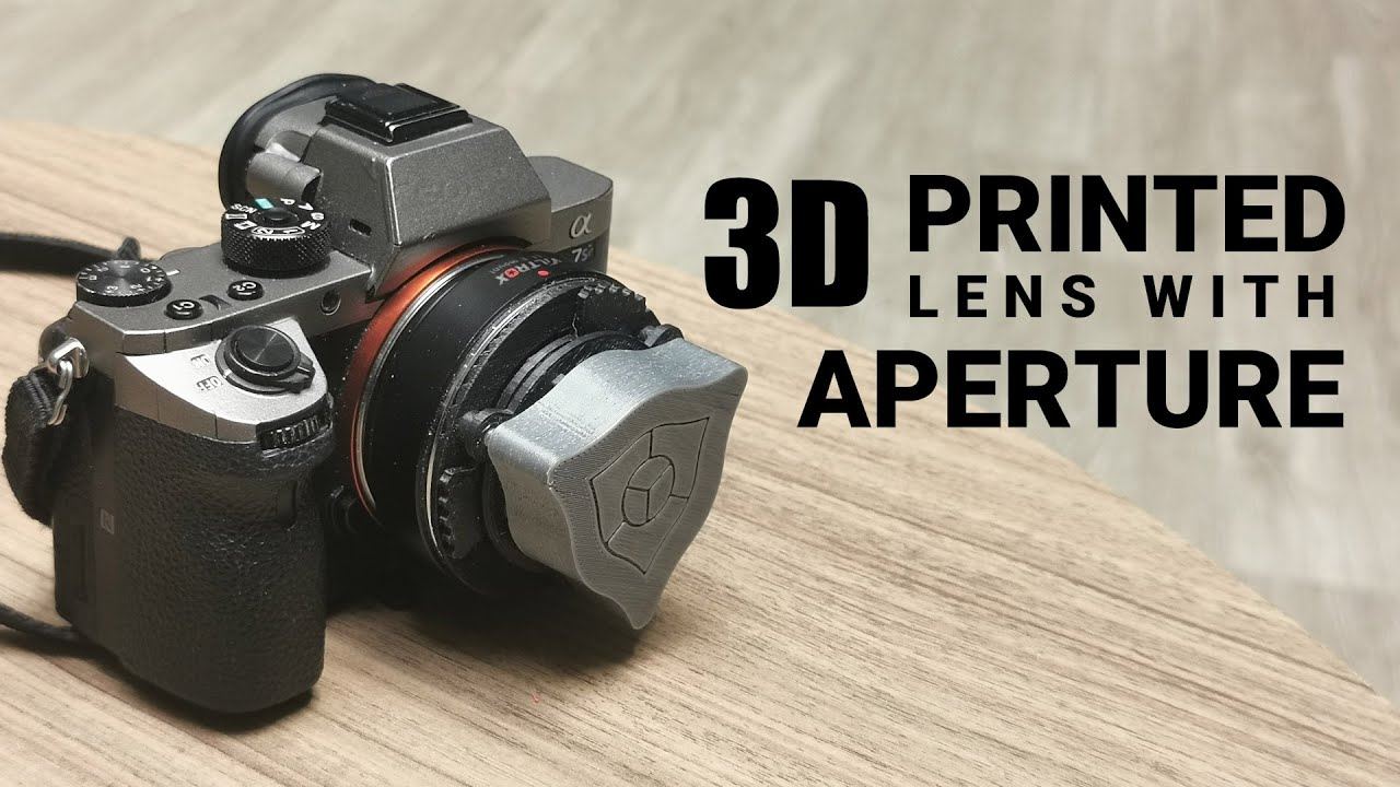 I 3D Printed A Camera Lens With Aperture During Lockdown