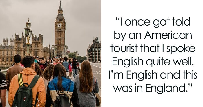40 Ignorant And Disrespectful Things People Witnessed American Tourists Doing In Other Countries