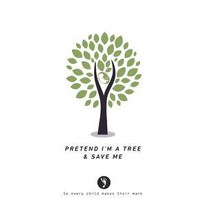 Pretend I'm A Tree And Save Me