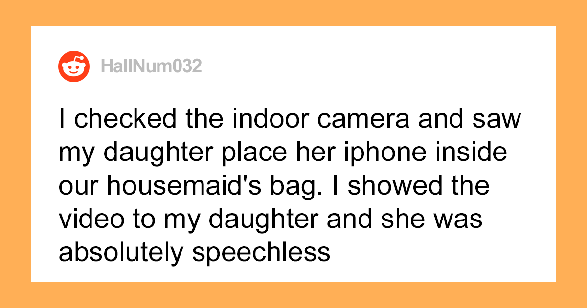 Dad Makes His Germaphobe Daughter Sleep Outside After She Tries To Frame Housemaid For Theft - bored panda