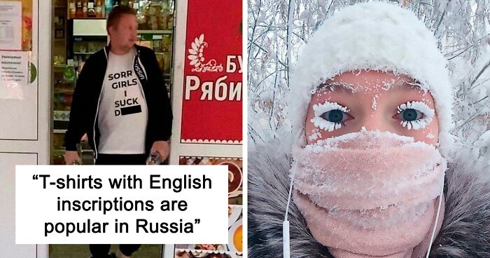 'A Normal Day In Russia': 54 Of The Most Bizarre Things People Spotted In Russia