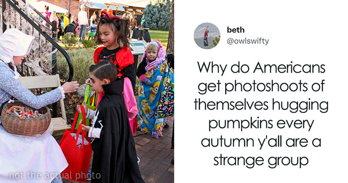 People Are Cracking Up At These 30 Things About Halloween That Confuse The Hell Out Of Non-Americans